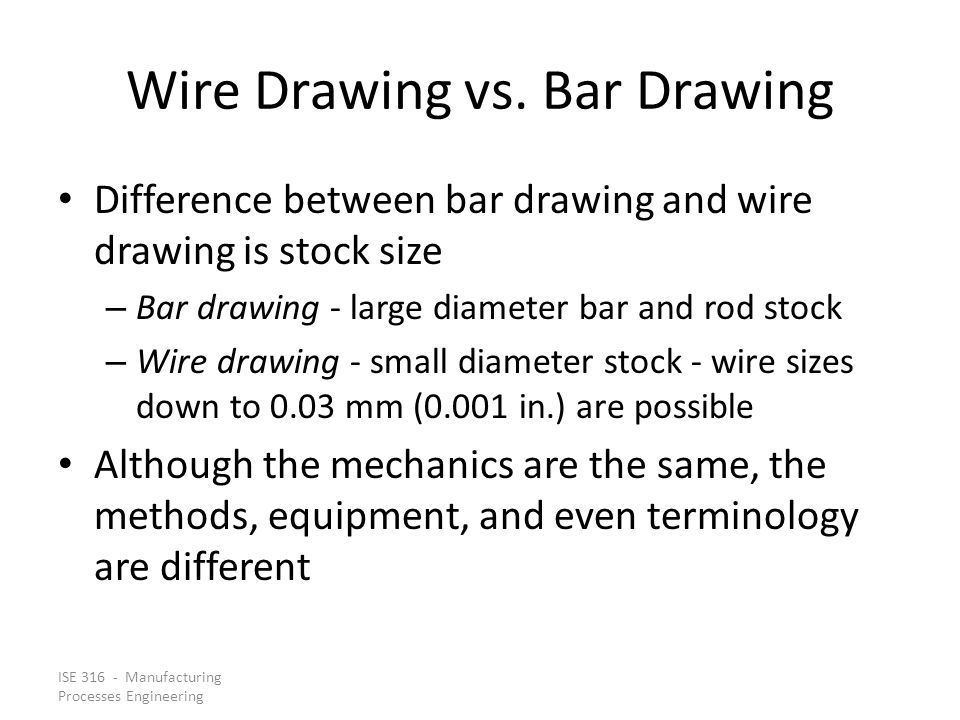 Wire Drawing vs. Bar Drawing