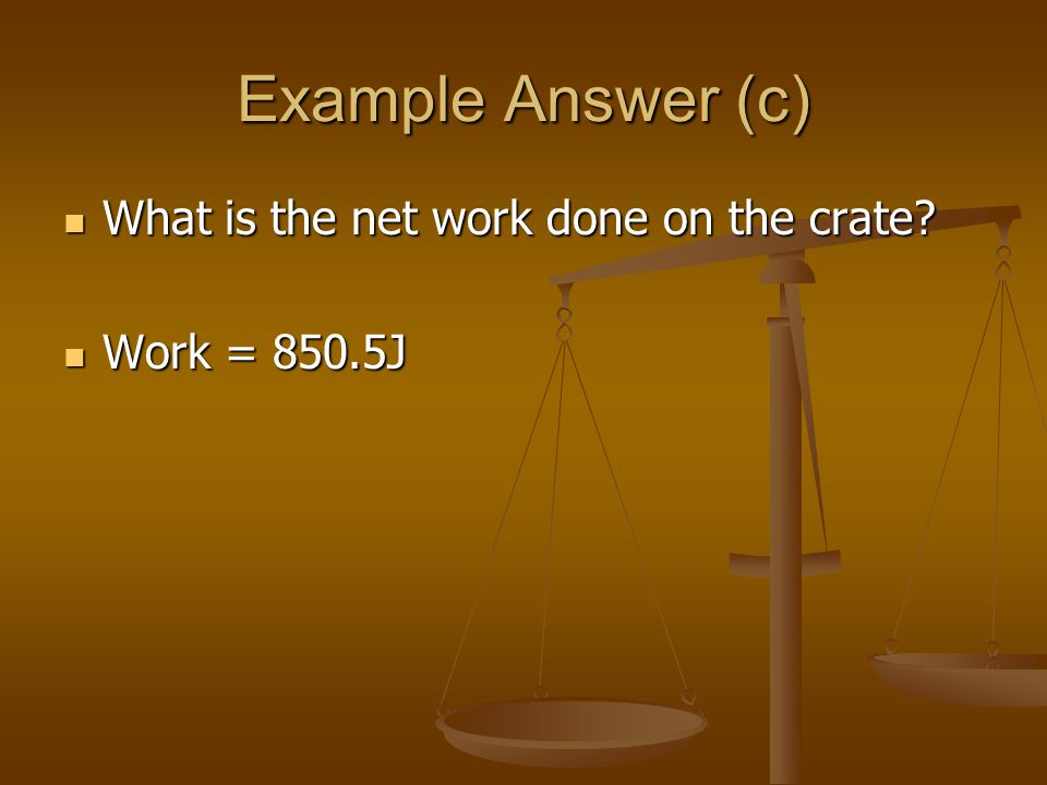 Example Answer (c) What is the net work done on the crate