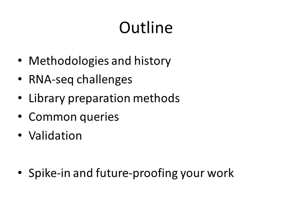 Outline Methodologies and history RNA-seq challenges