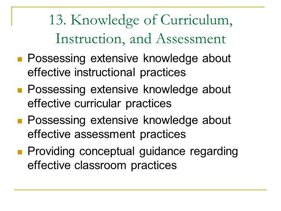 13. Knowledge of Curriculum, Instruction, and Assessment