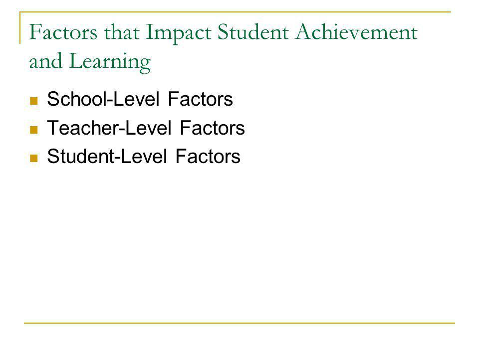Factors that Impact Student Achievement and Learning