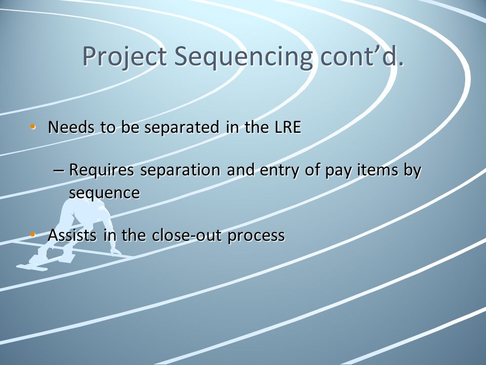 Project Sequencing cont'd.
