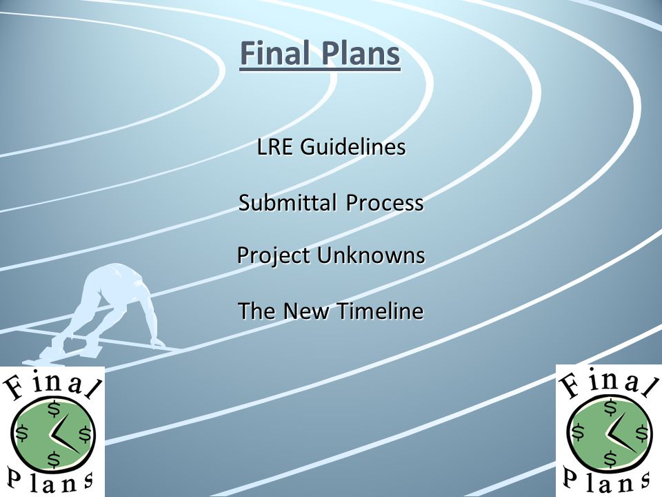 Final Plans LRE Guidelines Submittal Process Project Unknowns