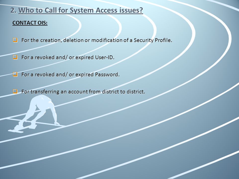 2. Who to Call for System Access issues