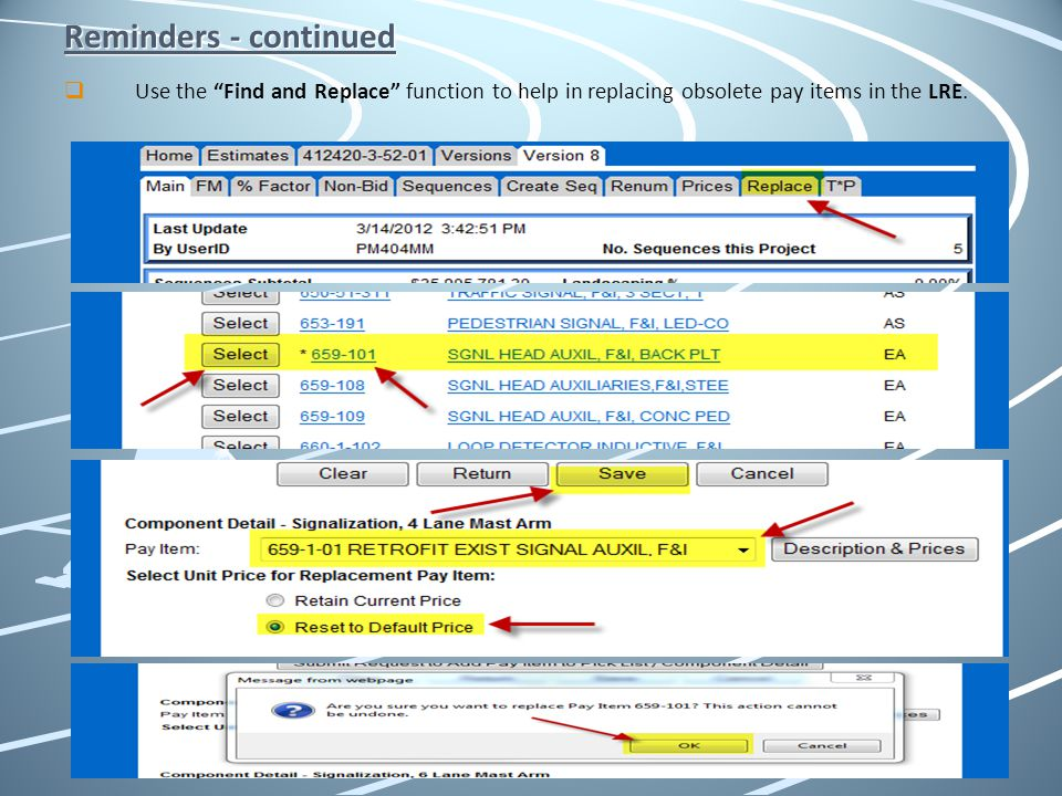 Reminders - continued Use the Find and Replace function to help in replacing obsolete pay items in the LRE.