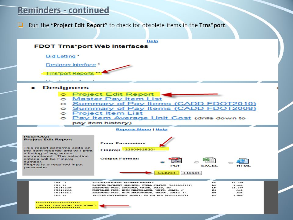 Reminders - continued Run the Project Edit Report to check for obsolete items in the Trns*port.