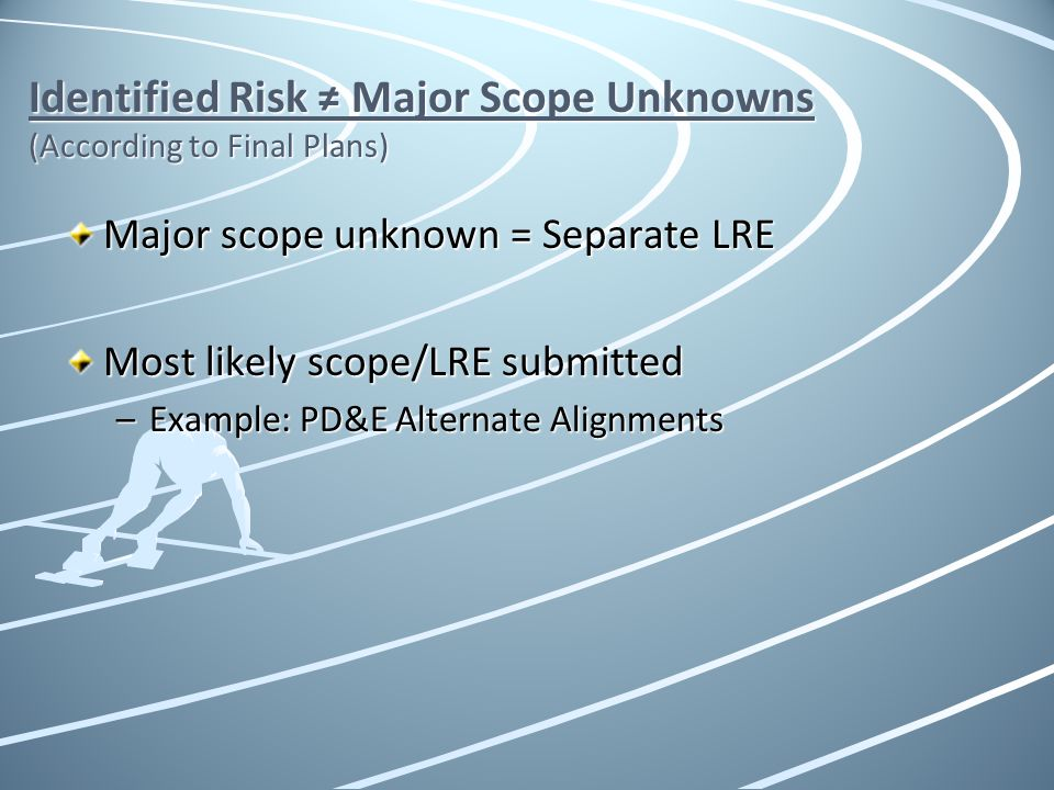 Identified Risk ≠ Major Scope Unknowns (According to Final Plans)