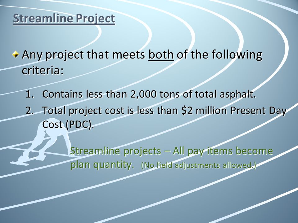 Any project that meets both of the following criteria: