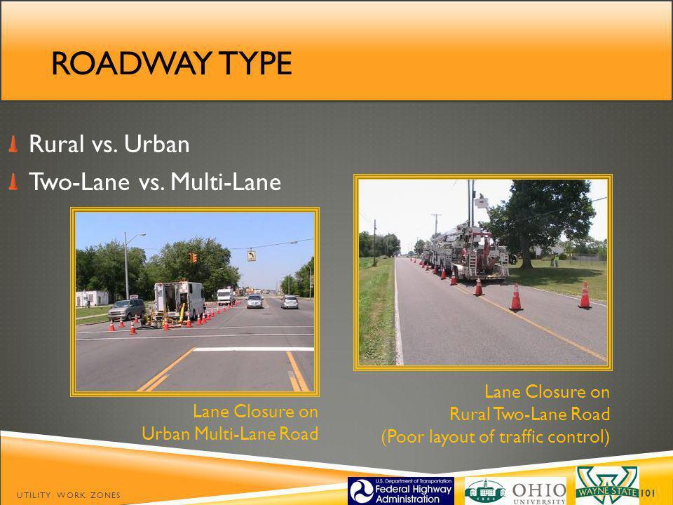Roadway type Rural vs. Urban Two-Lane vs. Multi-Lane