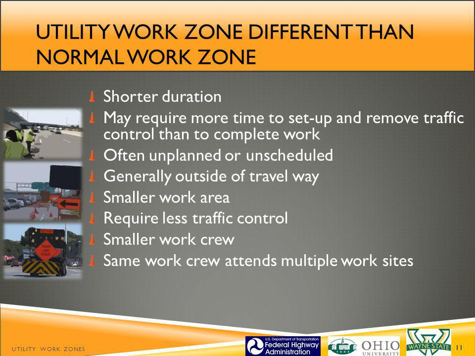 Utility work zone different than normal work zone