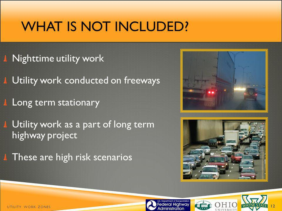 What is not included Nighttime utility work