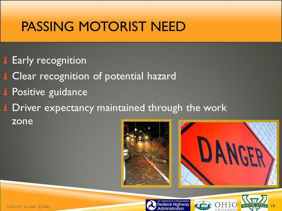 Passing motorist need Early recognition