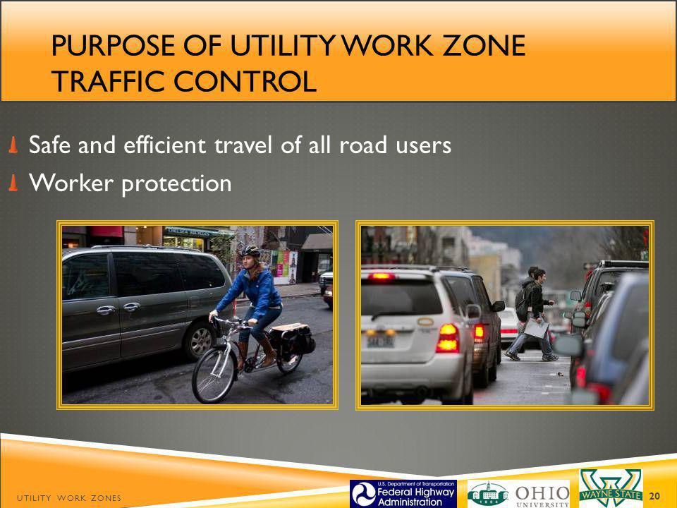 Purpose of utility work zone traffic control