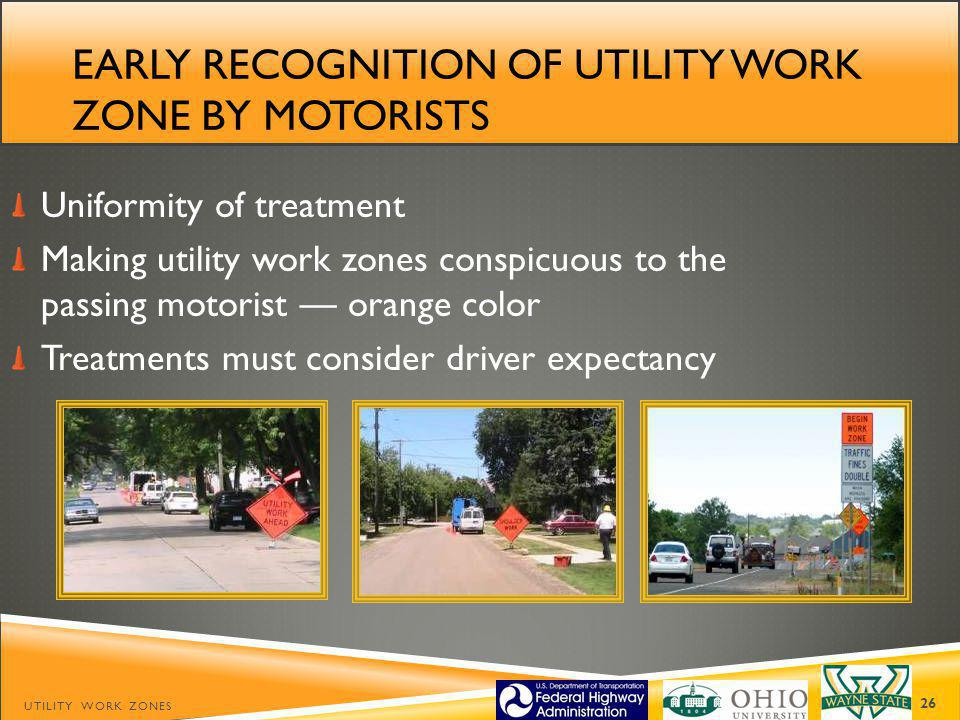 Early recognition of utility work zone by motorists