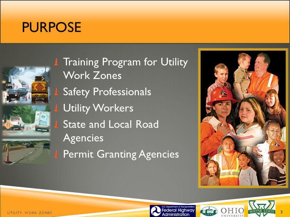 Purpose Training Program for Utility Work Zones Safety Professionals