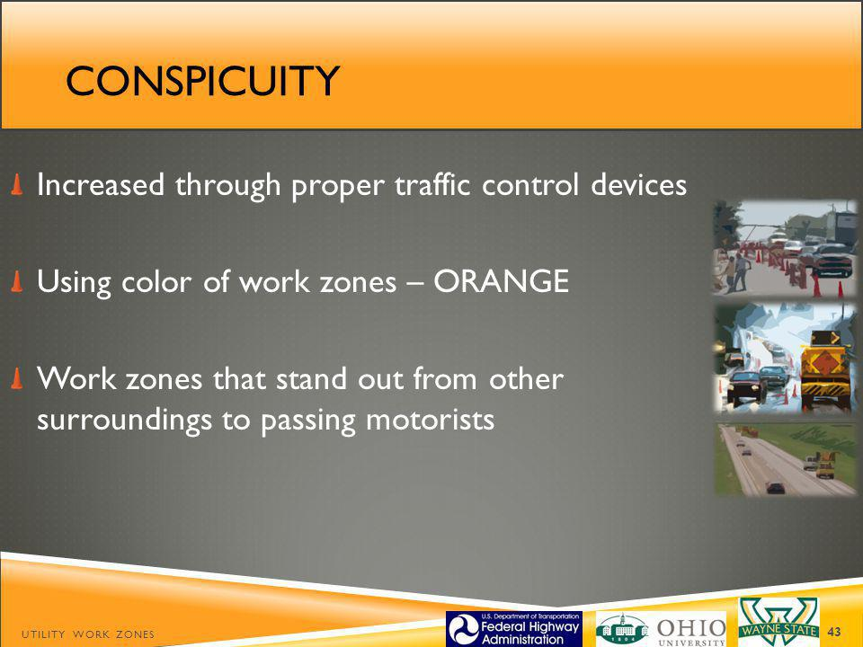 conspicuity Increased through proper traffic control devices