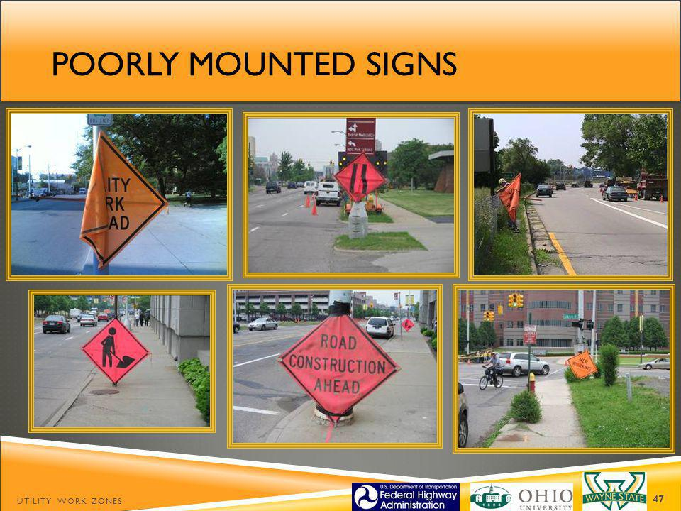 Poorly mounted signs UTILITY WORK ZONES
