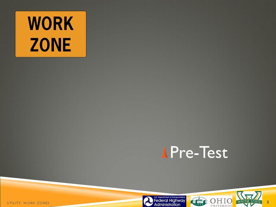 Pre-Test Utility Work Zones