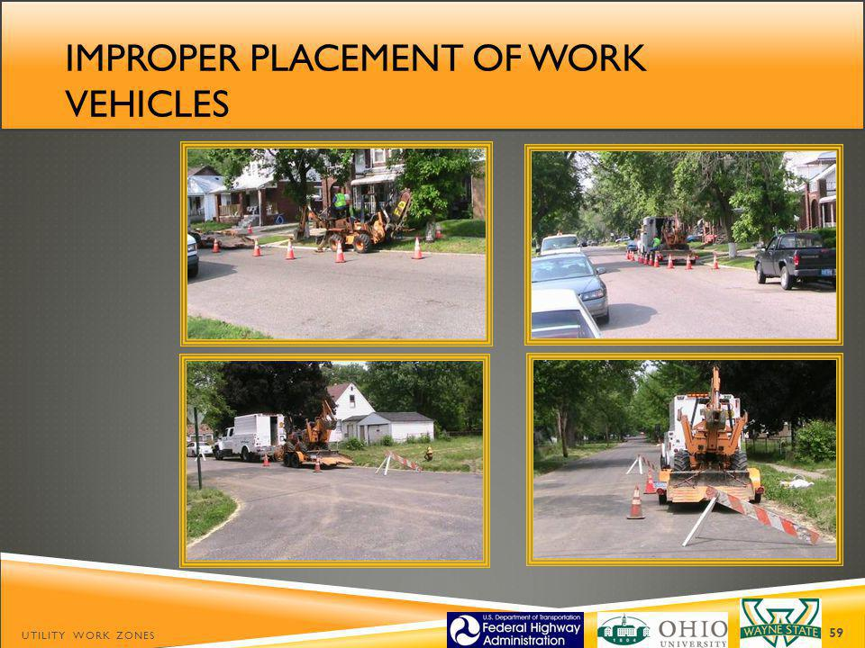 Improper placement of work vehicles