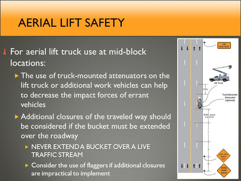 Aerial lift safety For aerial lift truck use at mid-block locations: