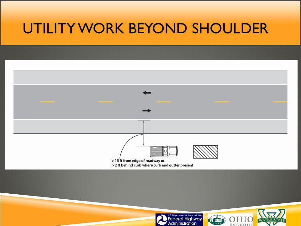 Utility work beyond shoulder
