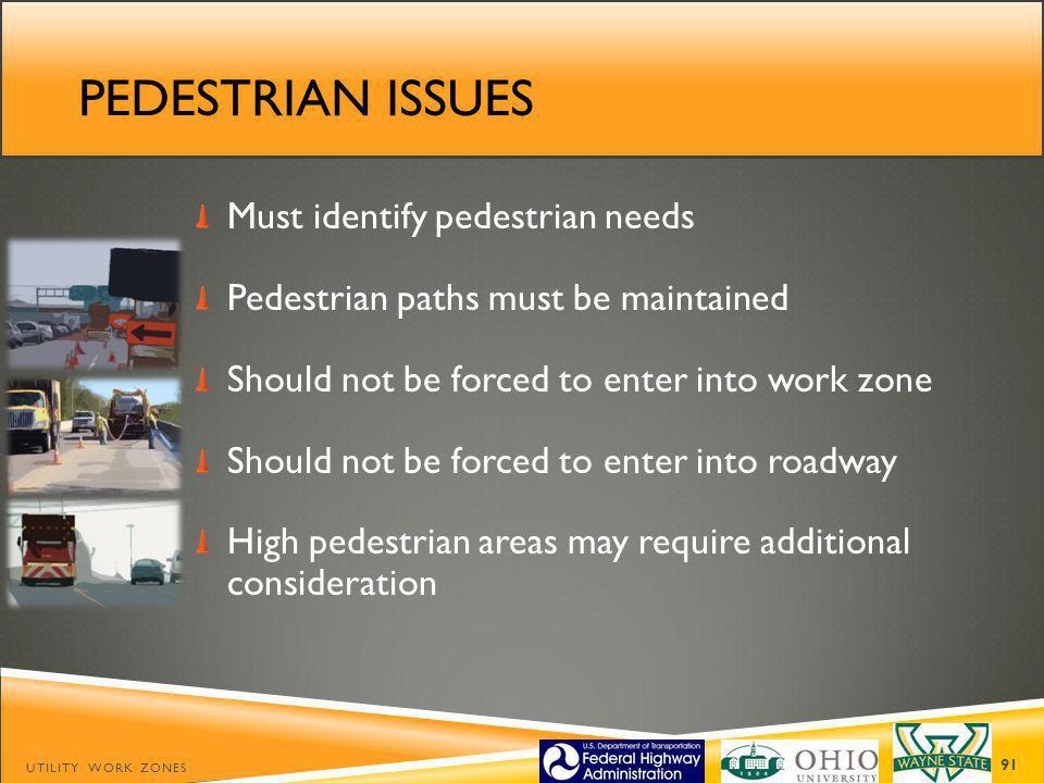 Pedestrian issues Must identify pedestrian needs
