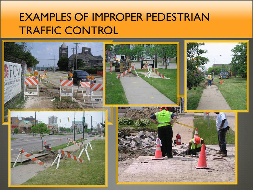 Examples of improper pedestrian traffic control