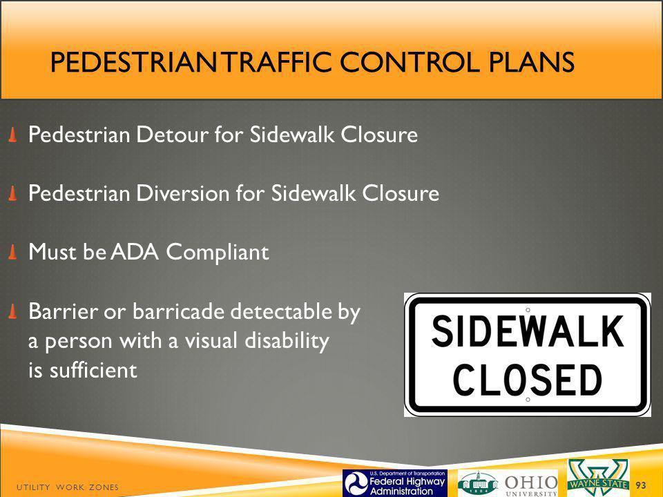 Pedestrian traffic control plans