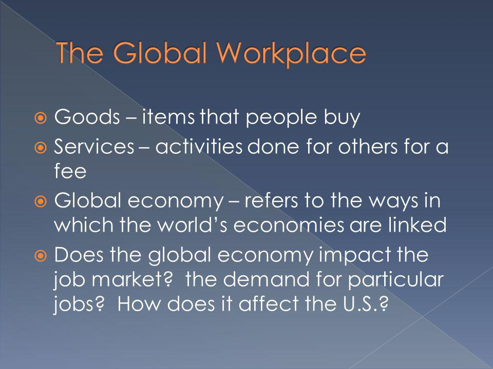 The Global Workplace Goods – items that people buy