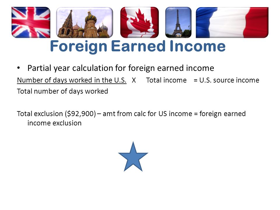 Foreign Earned Income Partial year calculation for foreign earned income.
