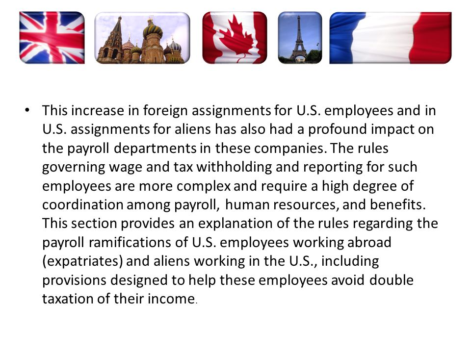 This increase in foreign assignments for U. S. employees and in U. S