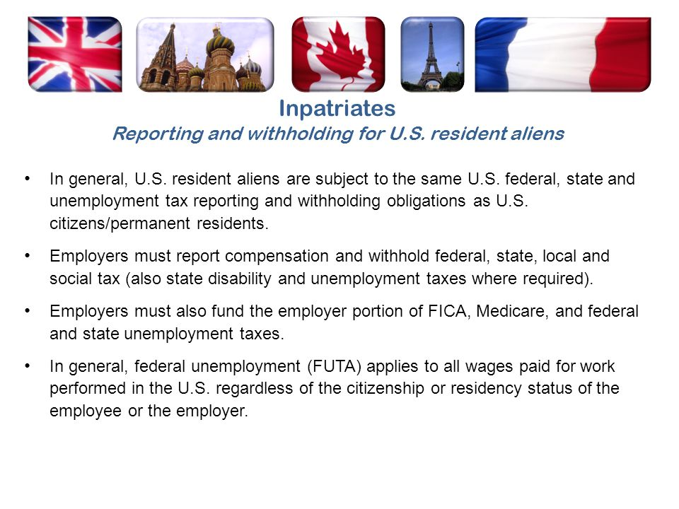 Inpatriates Reporting and withholding for U.S. resident aliens