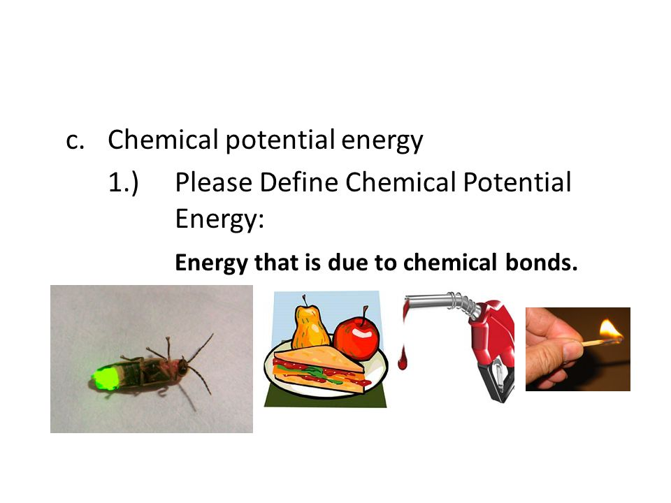 c. Chemical potential energy 1