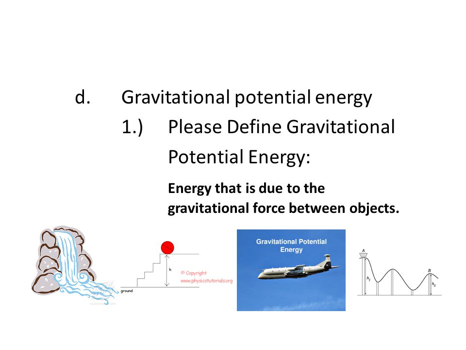 d. Gravitational potential energy 1