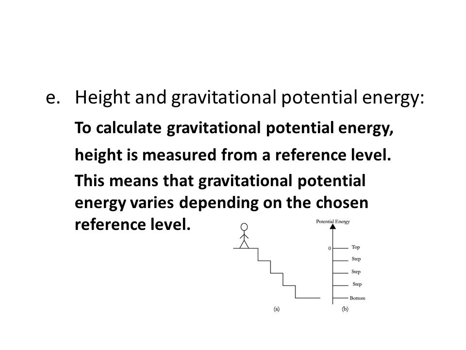 e. Height and gravitational potential energy: