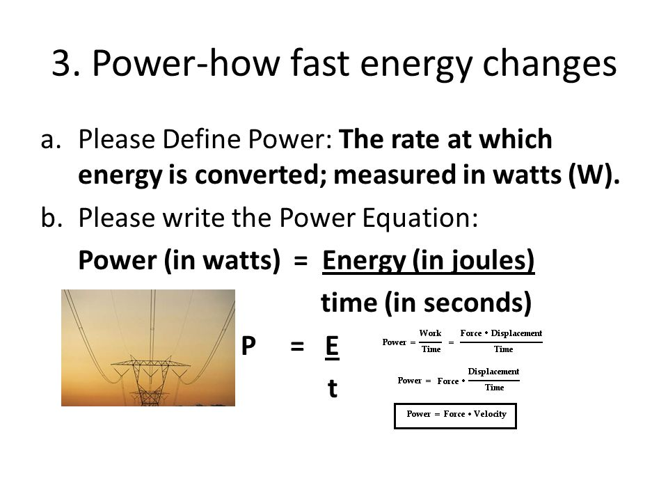 3. Power-how fast energy changes