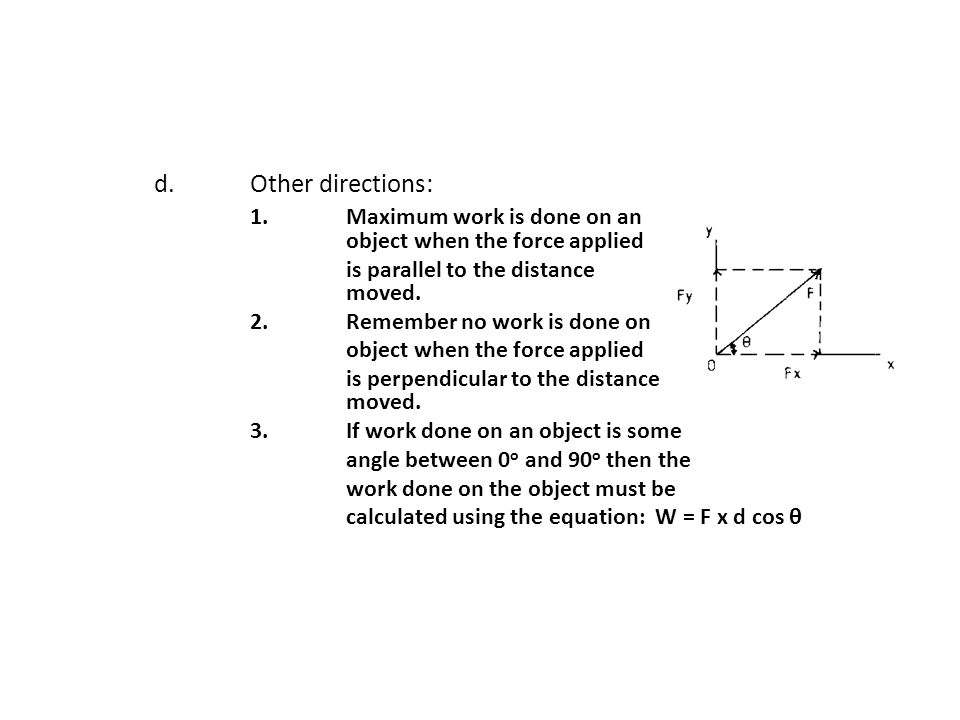 1. Maximum work is done on an object when the force applied