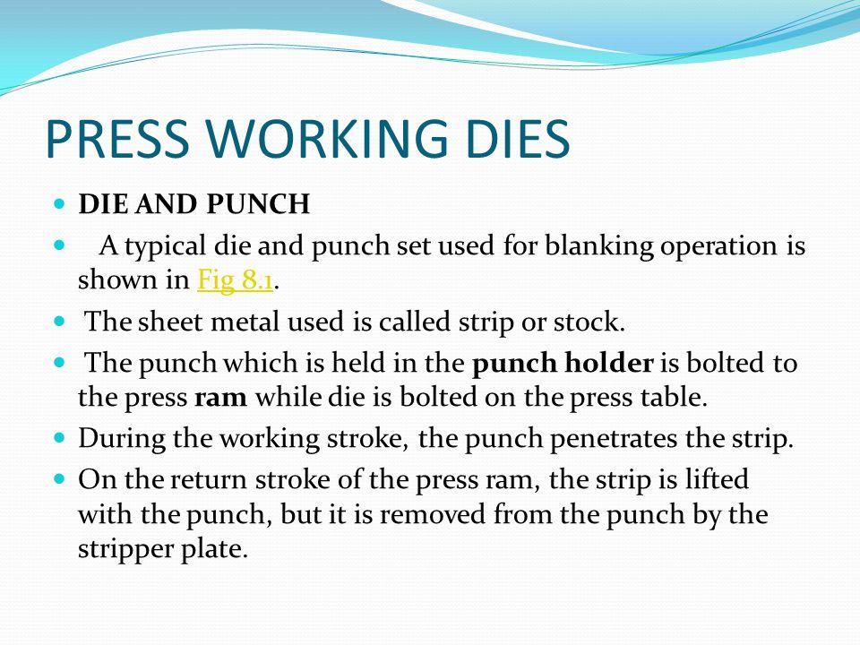 PRESS WORKING DIES DIE AND PUNCH