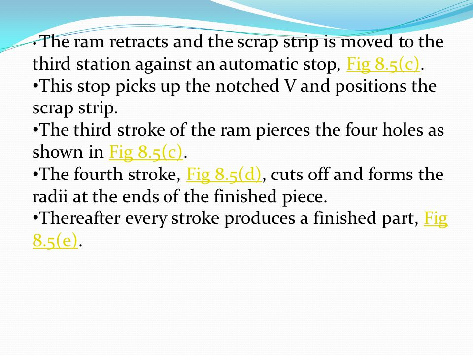 This stop picks up the notched V and positions the scrap strip.