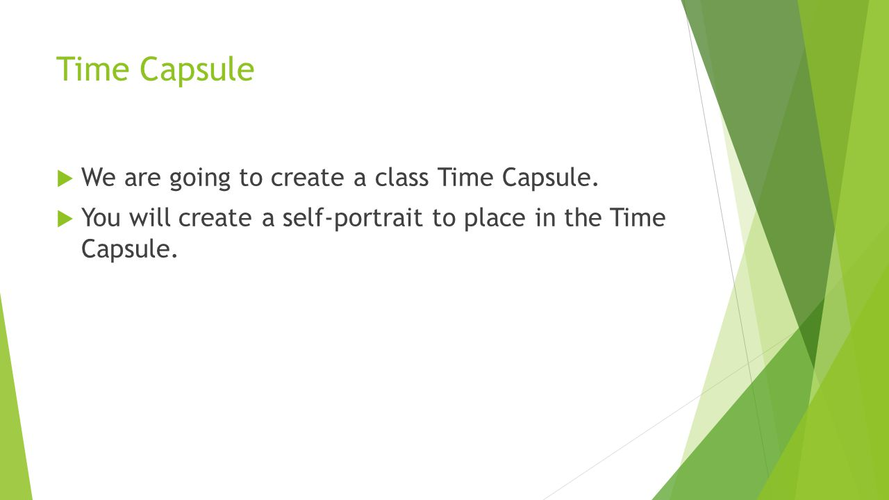 Time Capsule We are going to create a class Time Capsule.