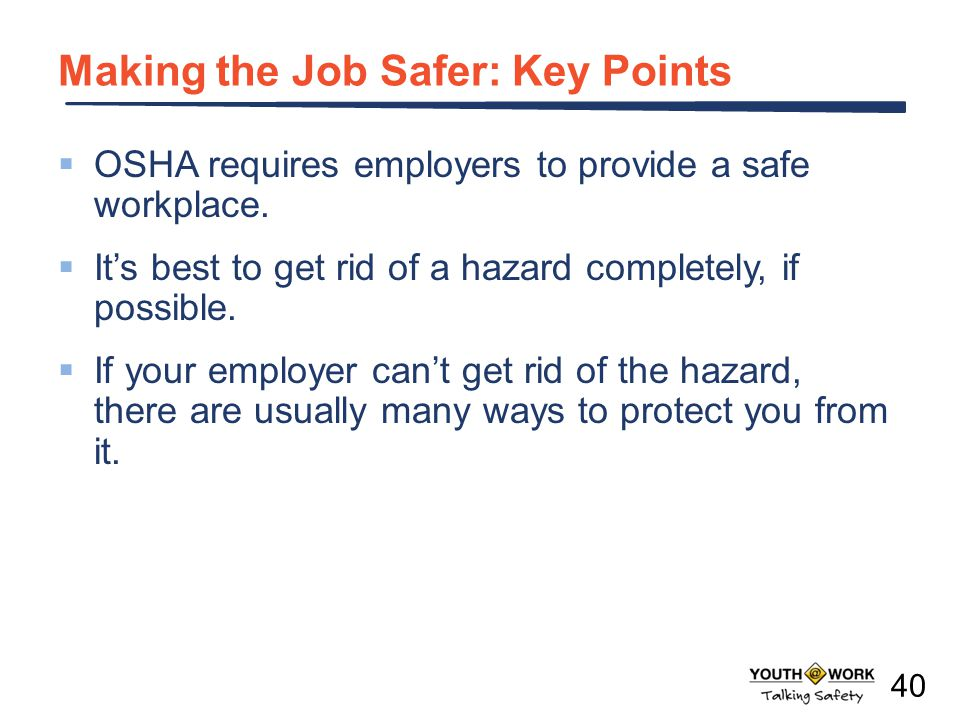 Making the Job Safer: Key Points