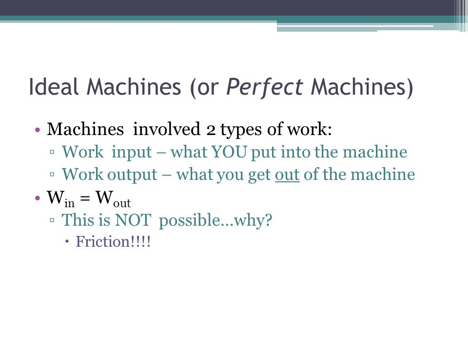 Ideal Machines (or Perfect Machines)