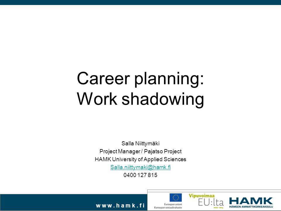 Career planning: Work shadowing