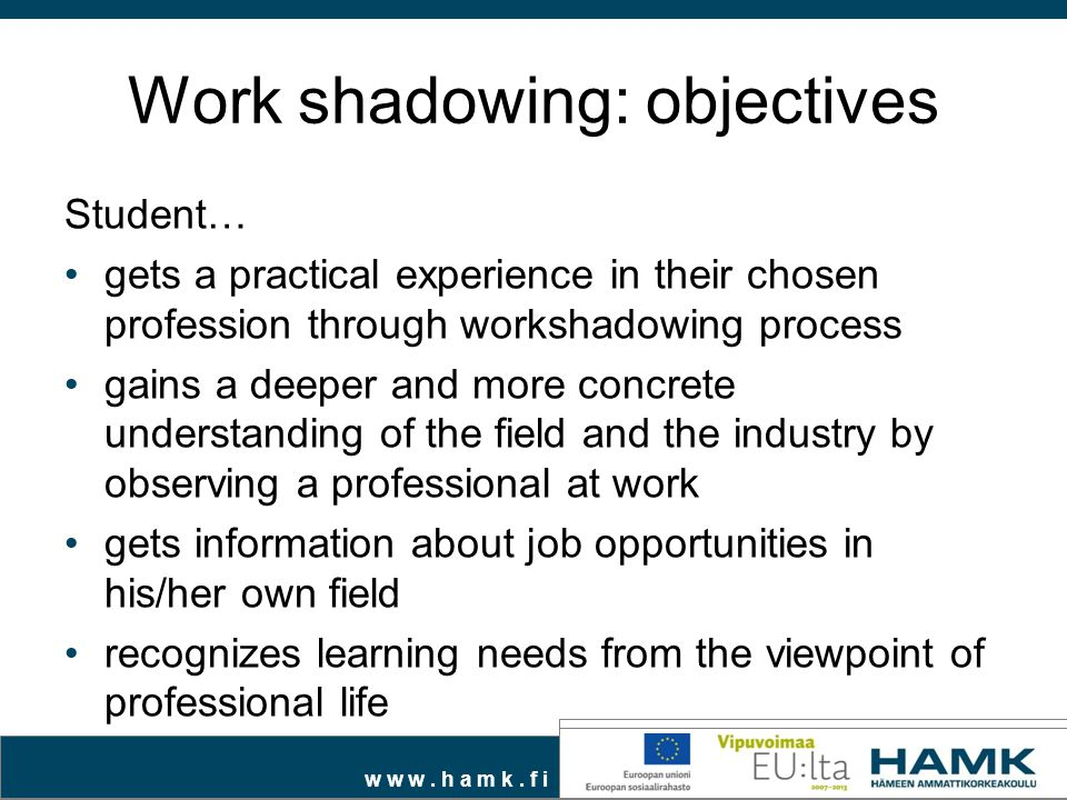 Work shadowing: objectives