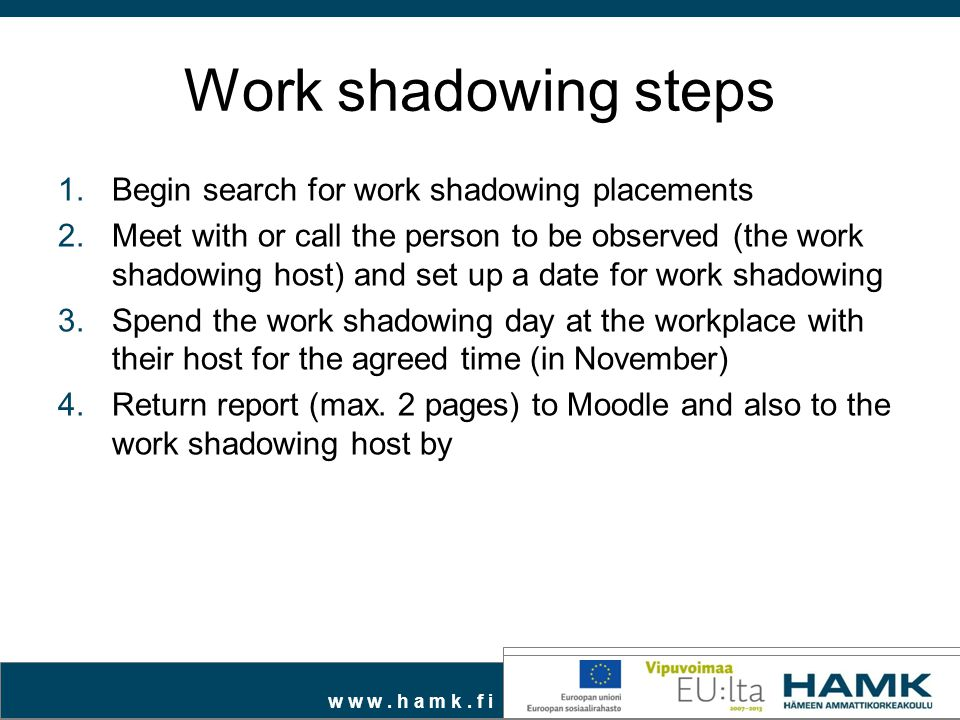 Work shadowing steps Begin search for work shadowing placements