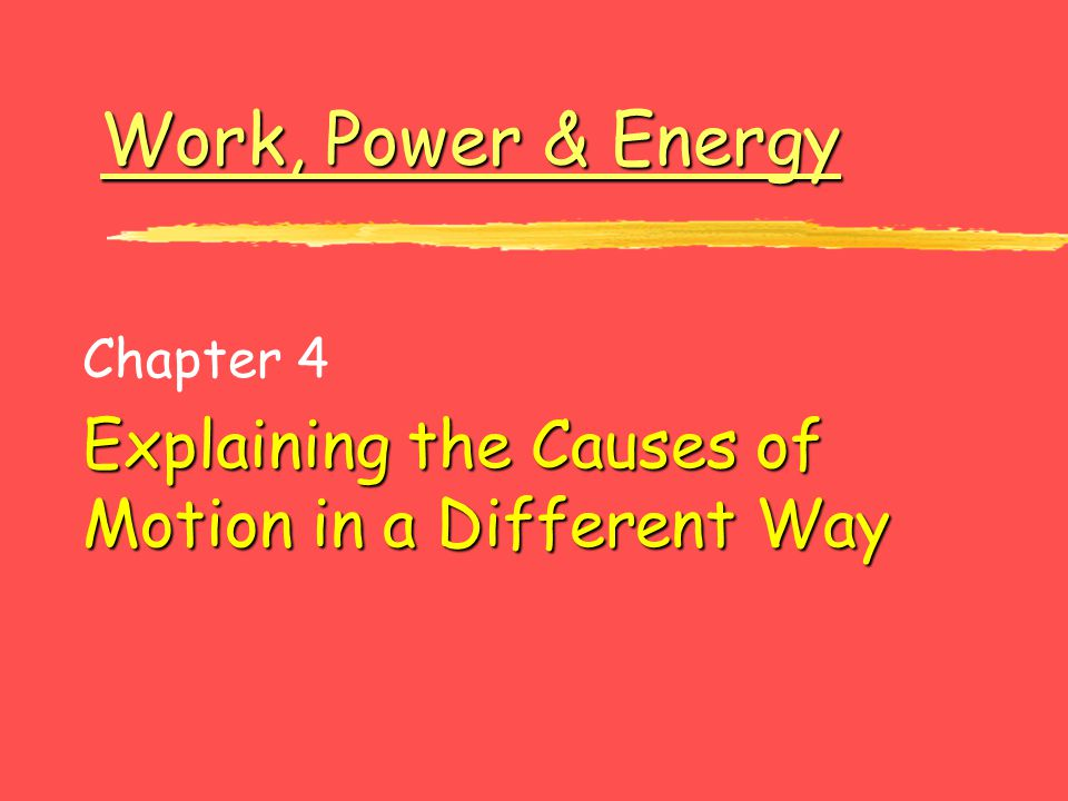 Chapter 4 Explaining the Causes of Motion in a Different Way