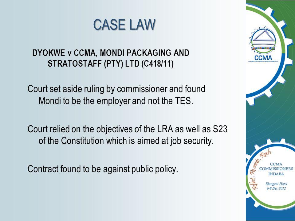 DYOKWE v CCMA, MONDI PACKAGING AND STRATOSTAFF (PTY) LTD (C418/11)