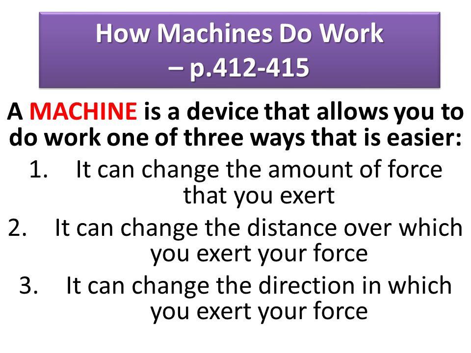 How Machines Do Work – p.412-415