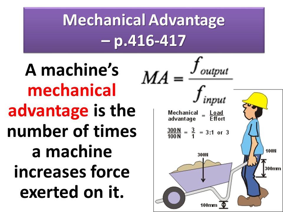 Mechanical Advantage – p.416-417