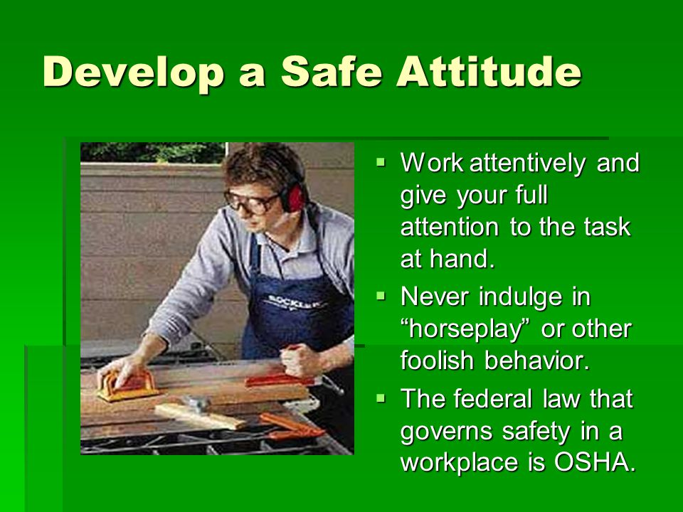 Develop a Safe Attitude
